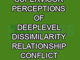PREDICTORS OF ABUSIVE SUPERVISION SUPERVISOR PERCEPTIONS OF DEEPLEVEL DISSIMILARITY RELATIONSHIP CONFLICT AND SUBORDINATE PERFORMANCE BENNETT J