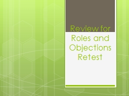 Review for Roles and Objections Retest