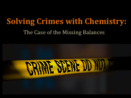 Solving Crimes with Chemistry: