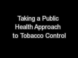 Taking a Public Health Approach to Tobacco Control