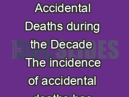 CHAPTER   ACCIDENTAL DEATHS IN INDIA Incidence and Rate of Accidental Deaths during the Decade  The incidence of accidental deaths has shown an increasing trend during the decade   with an increase PowerPoint PPT Presentation