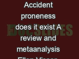 Accident Analysis and Prevention    Accident proneness does it exist A review and metaanalysis Ellen Visser  Ysbrand J