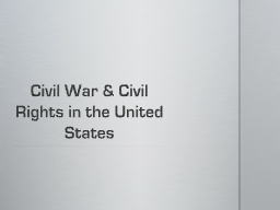 Civil War & Civil Rights in the United States PowerPoint PPT Presentation