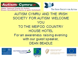 AUTISM CYMRU AND THE IRISH SOCIETY FOR AUTISM WELCOME YOU