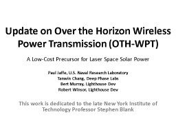 Update on Over the Horizon Wireless Power Transmission (OTH