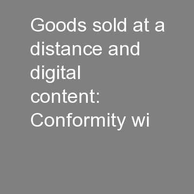 Goods sold at a distance and digital content: Conformity wi