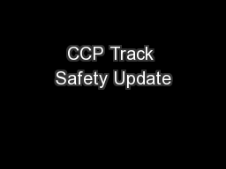 CCP Track Safety Update PowerPoint PPT Presentation