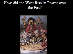 How did the West Rise in Power over the East? PowerPoint PPT Presentation