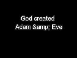 God created Adam & Eve PowerPoint PPT Presentation