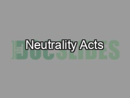 Neutrality Acts PowerPoint PPT Presentation