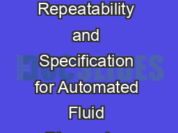 Making Sense of Accuracy Repeatability and Specification Making Sense of Accuracy Repeatability and Specification for Automated Fluid Dispensing Systems INTRODUCTION Understanding accuracy and rep ea