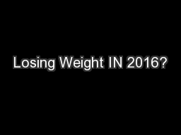 Losing Weight IN 2016?