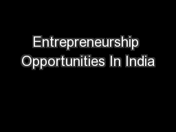 Entrepreneurship Opportunities In India PowerPoint PPT Presentation