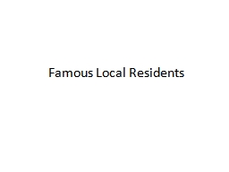 Famous Local Residents