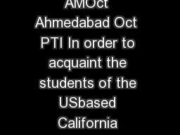 IITGN to acquaint Caltech students with past Indian research PTI   AMOct  Ahmedabad Oct  PTI In order to acquaint the students of the USbased California Institute of Technology Caltech with ancient a PowerPoint PPT Presentation