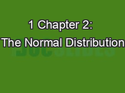 1 Chapter 2: The Normal Distribution