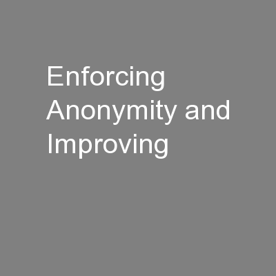 Enforcing Anonymity and Improving PowerPoint PPT Presentation