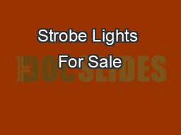Strobe Lights For Sale PowerPoint PPT Presentation