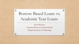 Borrow Based Loans vs. Academic Year Loans