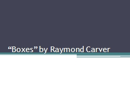 """""""Boxes"""" by Raymond Carver"""