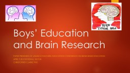 Boys' Education and Brain Research PowerPoint PPT Presentation