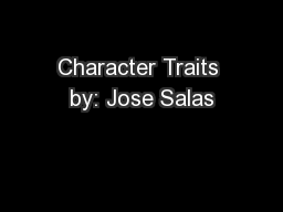 Character Traits by: Jose Salas