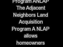 FACT SHEET for Adjacent Neighbo rs Land Acquisition Program ANLAP The Adjacent Neighbors Land Acquisition Program A NLAP allows homeowners within the city of Chicago to purchase vacant cityowned lots PowerPoint PPT Presentation