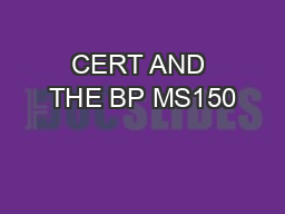 CERT AND THE BP MS150 PowerPoint PPT Presentation