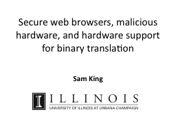 Secure web browsers, malicious hardware, and hardware suppo