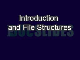 Introduction and File Structures
