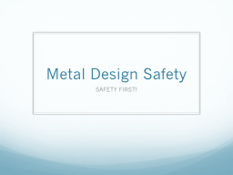 Metal Design Safety