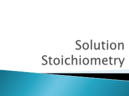 Solution Stoichiometry PowerPoint PPT Presentation