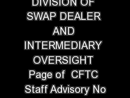 December   DIVISION OF SWAP DEALER AND INTERMEDIARY OVERSIGHT Page of  CFTC Staff Advisory No