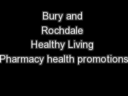Bury and Rochdale Healthy Living Pharmacy health promotions