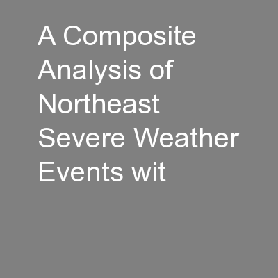A Composite Analysis of Northeast Severe Weather Events wit