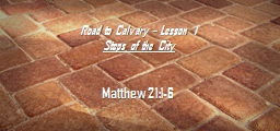 Road to Calvary � Lesson 1