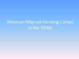 Mexican Migrant Farming Camps in the 1930s