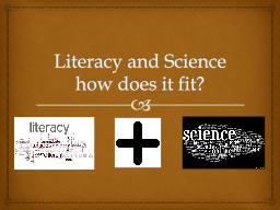 Literacy and Science how does it fit?