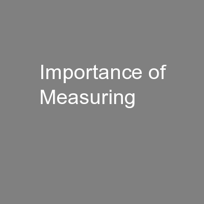 Importance of Measuring