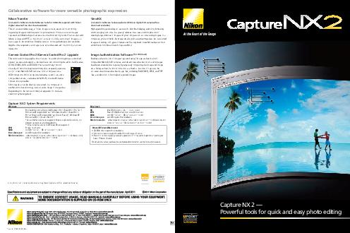 Capture NX   Powerful tools for quick and easy photo editing Capture NX  System Requirements Collaborative software for more versatile photographic expression Nikon Transfer included in Software Suite