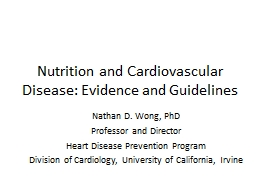 Nutrition and Cardiovascular Disease: Evidence and Guidelin PowerPoint PPT Presentation
