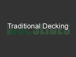 Traditional Decking PowerPoint PPT Presentation