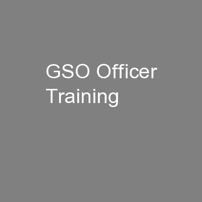 GSO Officer Training