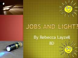 Jobs and Light? PowerPoint PPT Presentation
