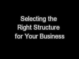 Selecting the Right Structure for Your Business