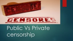 Public Vs Private censorship