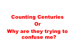 Counting Centuries PowerPoint PPT Presentation