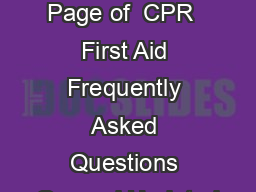 Updated   Page of  CPR  First Aid Frequently Asked Questions General Updated