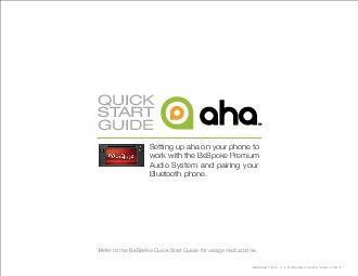 QUICK START GUIDE Setting up aha on your phone to work with the BeSpoke Premium Audio System and pairing your Bluetooth phone
