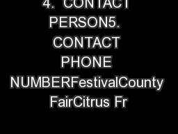 4.  CONTACT PERSON5.  CONTACT PHONE NUMBERFestivalCounty FairCitrus Fr